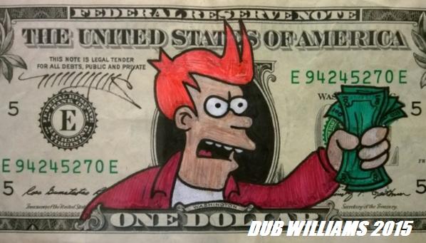 Fry Money Dub Williams